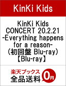 KinKi Kids CONCERT 20.2.21 -Everything happens for a reason-(初回盤 Blu-ray)【Blu-ray】