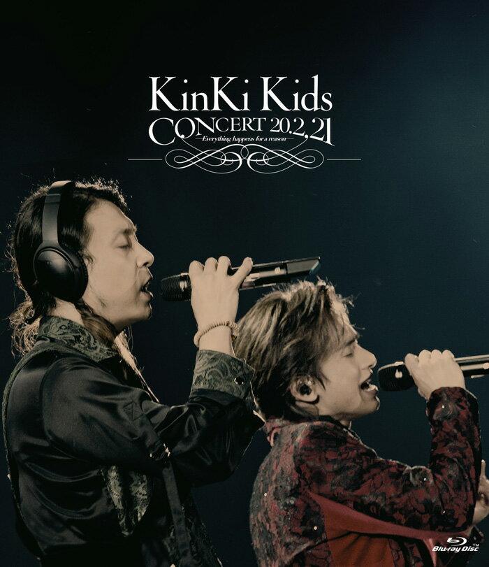 KinKi Kids CONCERT 20.2.21 -Everything happens for a reason-(通常盤 Blu-ray)【Blu-ray】 [ KinKi Kids ]