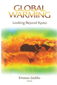 Global Warming: Looking Beyond Kyoto GLOBAL WARMING [ Ernesto Zedillo ]