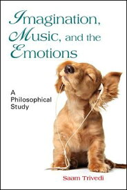 Imagination, Music, and the Emotions: A Philosophical Study IMAGINATION MUSIC & THE EMOTIO [ Saam Trivedi ]