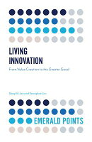 Living Innovation: From Value Creation to the Greater Good