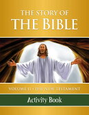 The Story of the Bible Activity Book: Volume II - The New Testament