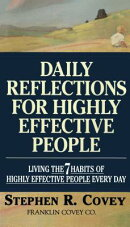 Daily Reflections for Highly Effective People: Living the Seven Habits of Highly Successful People E