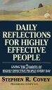 Daily Reflections for Highly Effective People: Living the Seven Habits of Highly...