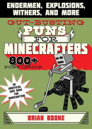 Gut-Busting Puns for Minecrafters: Endermen, Explosions, Withers, and More