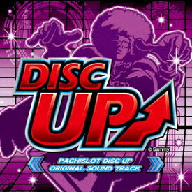 PACHISLOT DISC UP ORIGINAL SOUND TRACK [ Sammy sound team ]