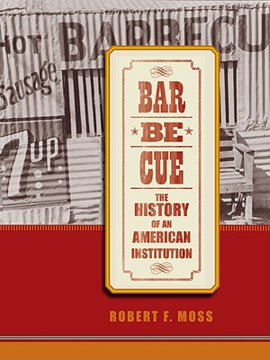 Barbecue: The History of an American Institution BARBECUE [ Robert F. Moss ]
