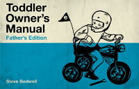 ToddlerOwner'sManual:Father'sEdition[SteveBedwell]