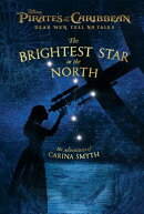Pirates of the Caribbean: Dead Men Tell No Tales: The Brightest Star in the North: The Adventures of