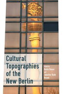 Cultural Topographies of the New Berlin
