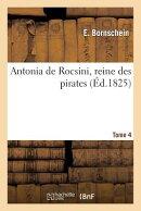 Antonia de Rocsini, Reine Des Pirates. Tome 4