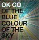 【輸入盤】Of The Blue Colour Of The Sky [ Ok Go ]