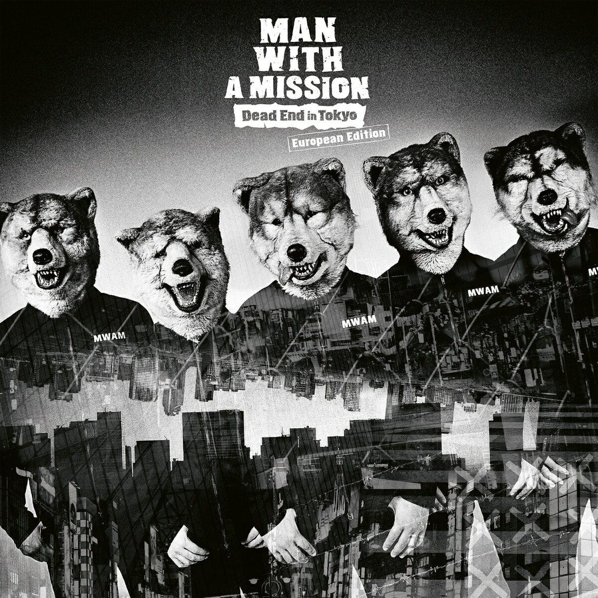 【輸入盤】デッド・エンド・イン・トーキョー [ MAN WITH A MISSION ]