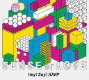 SENSE or LOVE (初回限定盤 2CD+DVD) [ Hey! Say! JUMP ]
