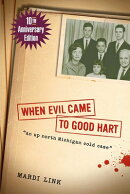 When Evil Came to Good Hart, 10th Anniversary Edition