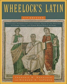 Wheelock's Latin, 7th Edition WHEELOCKS LATIN 7TH /E REV/E 7 [ Frederic M. Wheelock ]