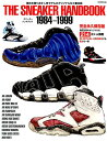 THE SNEAKER HANDBOOK 1984-1999 発売当時のオリジナルを214足+α掲載 熱い時代の (G-MOOK)