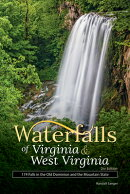 Waterfalls of Virginia & West Virginia: 174 Falls in the Old Dominion and the Mountain State