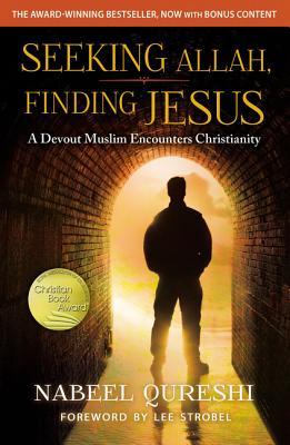 Seeking Allah, Finding Jesus: A Devout Muslim Encounters Christianity SEEKING ALLAH FINDING JESUS [ Nabeel Qureshi ]