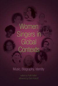 WomenSingersinGlobalContexts:Music,Biography,Identity[RuthHellier]