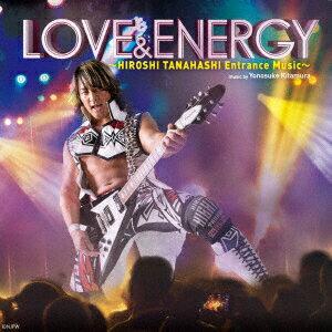 LOVE & ENERGY〜Hiroshi Tanahashi ENTRANCE MUSIC〜 [ 棚橋弘至 ]
