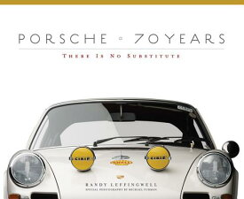 PORSCHE 70 YEARS:THERE IS NO SUBSTITUTE [ RANDY LEFFINGWELL ]
