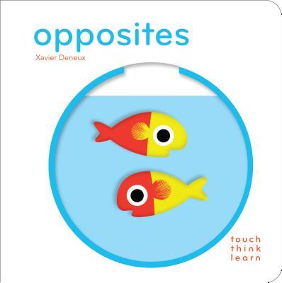 TOUCHTHINKLEARN:OPPOSITES(BB) [ XAVIER DENEUX ]