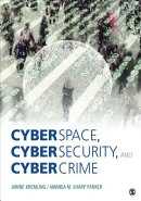Cyberspace, Cybersecurity, and Cybercrime