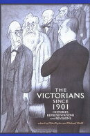 Victorians Since 1901: Histories, Representations and Revisions