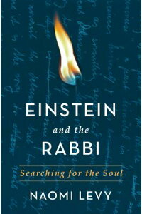 EinsteinandtheRabbi:SearchingfortheSoulEINSTEIN&THERABBI[NaomiLevy]