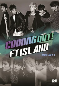 Coming Out!FTISLAND DVD-SET1 [ FTISLAND ]