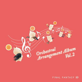 【先着特典】FINAL FANTASY 14 Orchestral Arrangement Album Vol. 2 (不織布ミニCDバッグ付き) [ (ゲーム・ミュージック) ]