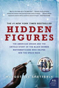 HiddenFigures:TheAmericanDreamandtheUntoldStoryoftheBlackWomenMathematiciansWhoHelpedHIDDENFIGURES[MargotLeeShetterly]