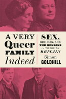 A Very Queer Family Indeed: Sex, Religion, and the Bensons in Victorian Britain