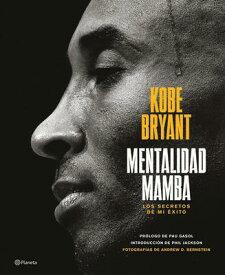 Mentalidad Mamba / The Mamba Mentality: Los Secretos de Mi xito SPA-MENTALIDAD MAMBA / THE MAM [ Kobe Bryant ]