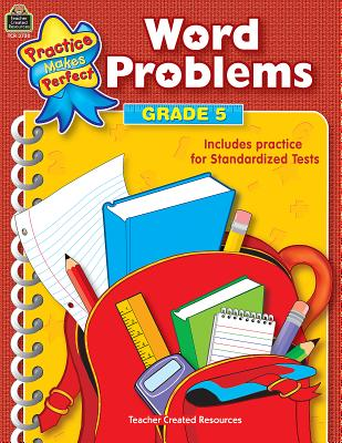 Word Problems Grade 5 PRAC MAKES PERFECT WORD PROBLE (Practice Makes Perfect (Teacher Created Materials)) [ Robert Smith ]