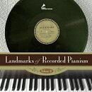 【輸入盤】『録音されたピアニズムのランドマーク』第1集 ウラディミール・ホロヴィッツ、ディヌ・リパッティ、ヨ…