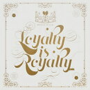 【輸入盤】Loyalty Is Royalty