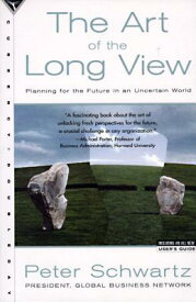 The Art of the Long View: Planning for the Future in an Uncertain World ART OF THE LONG VIEW [ Peter Schwartz ]