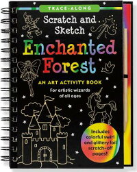 EnchantedForestScratchandSketch:AnArtActivityBookforArtisticWizardsofAllAges