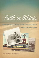 Faith in Bikinis: Politics and Leisure in the Coastal South Since the Civil War