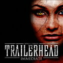Introduction to TRAILERHEAD [ イミディエイト ]