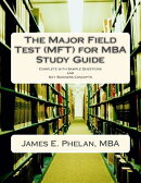 The Major Field Test (Mft) for MBA Study Guide: Complete with Sample Questions and Key Business Conc