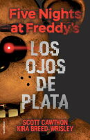 Five Nights at Freddy's. Los Ojos de Plata