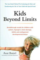 Kids Beyond Limits: The Anat Baniel Method for Awakening the Brain and Transforming the Life of Your