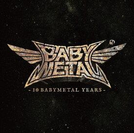 10 BABYMETAL YEARS (通常盤) [ BABYMETAL ]
