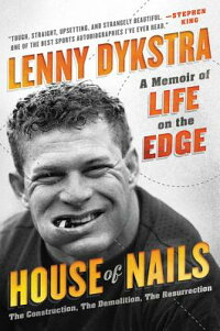 HouseofNails:AMemoirofLifeontheEdge[LennyDykstra]