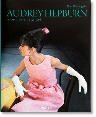 AUDREY HEPBURN:PHOTOGRAPHS 1953-1966(H) [ BOB WILLOUGHBY ]
