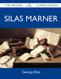 SilasMarner-TheOriginalClassicEdition[GeorgeEliot]