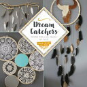 Dream Catchers: Homemade Mobiles, Wall Hangings, and Jewelry DREAM CATCHERS [ Charline Fabregues ]